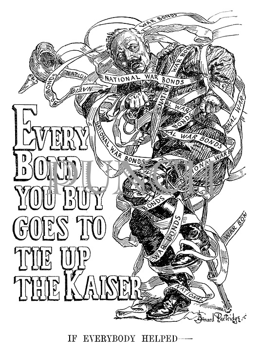 Every Bond You Buy Goes To Tie Up The Kaiser. If Everybody Helped - (Kaiser Wilhelm is bound up in National War Bond tape)