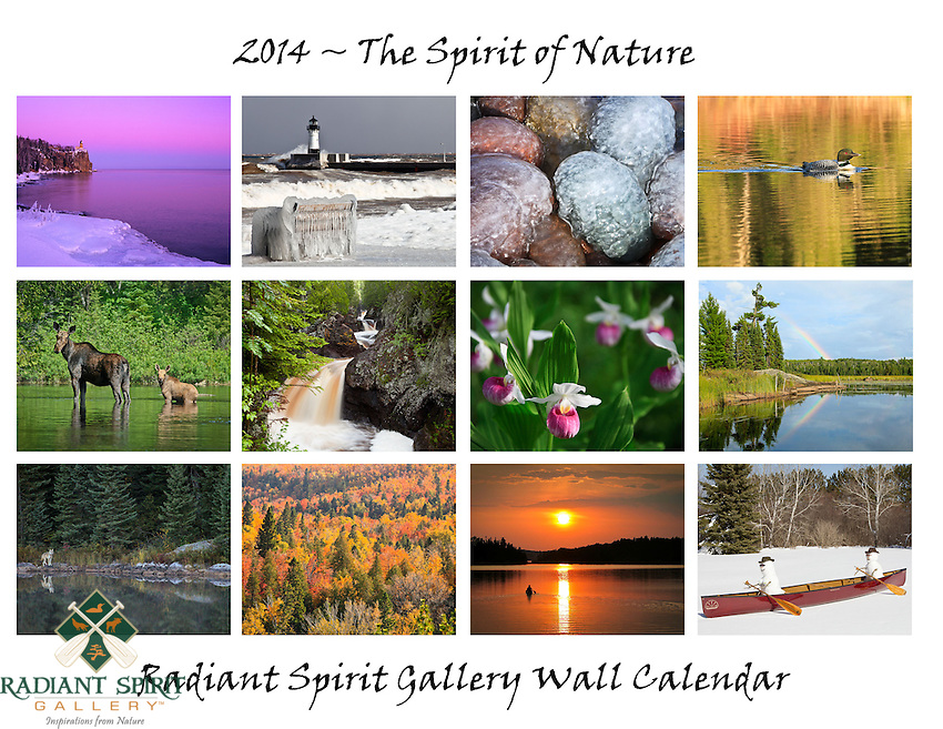&quot;The Spirit of Nature&quot; ~ 2014 Wall Calendar by Dawn M. LaPointe and Gary L. Fiedler of Radiant Spirit Gallery. Minnesota and Canadian wilderness, flora and fauna. 12-month calendar shows holidays, full/new moon phases, and equinoxes/solstices.<br /> <br /> We think there's something for everyone in our 2014 calendar: some of our favorite beautiful landscapes and fabulous flora and fauna of Northern Minnesota and Canada. Calendars are $20 each with free shipping in the U.S. Special pricing available on large orders; please contact us.