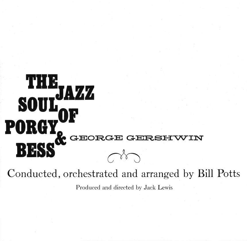 Headline:The Jazz Soul of Porgy & Bess | George Gershwin | Conducted, orchestrated and arranged by Bill Potts| Produced and directed by Jack Lewis.