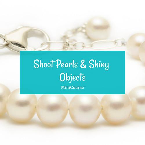 Pearls and Shiny Object Shoot MiniCourse