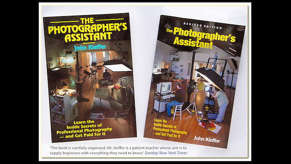 """Nothing had been written on photo assisting before I wrote: """"The Photographer's Assistant,"""" twice. Before and after the digital revolution."""