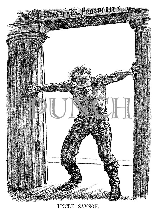 Uncle Samson. (A blindfolded Uncle Sam pushes apart the columns to the temple of European Prosperity)