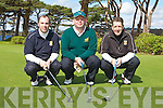 Competing in the O'Keeffe's Oil Strokeplay competition in Killarney Golf club on Sunday was l-r: Colm O'Connor, Brendan McCarthy and John O'Connor Killarney