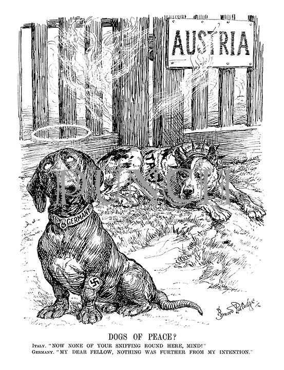 "Dogs of Peace? Italy. ""Now none of your sniffing round here, mind!"" Germany. ""My dear fellow, nothing was further from my intention."""