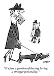 """""""It's just a question of the dog having a stronger personality."""""""