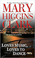 LOVES MUSIC, LOVES TO DANCE, by Mary Higgins Clark<br />