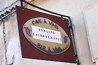 The old sign that used to be at the wine bar. Domaine Lacroix-Vanel. Caux. Pezenas region. Languedoc. France. Europe.