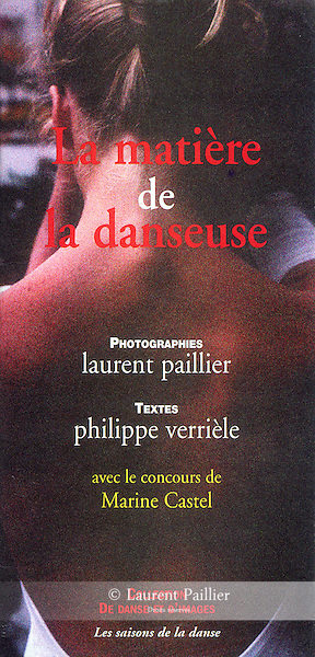 LA MATI&Egrave;RE DE LA DANSEUSE<br /> <br /> Collection de danse et d'images<br /> Editions Les saisons de la danse<br /> D&eacute;pot l&eacute;gal : octobre 2000<br /> ISBN 2-914361-01-7<br /> format 21x10cm<br /> <br /> 10&euro; hors frais d'envoi postal.<br /> <br /> Ce livre t&eacute;moigne de la rencontre de Marine Castel, danseuse-&eacute;toile, et de Laurent Paillier, photographe.<br /> Pour autant il ne s'ag&icirc;t, &agrave; proprement parler, ni un portrait de danseuse ni une s&eacute;rie de photos de danse mais, en une vingtaine d'images et quelques textes, d'une recherche sur l'essence de la danseuse, telle que l'a forg&eacute;e l'imaginaire du dix-neuvi&egrave;me si&egrave;cle.<br /> En somme une r&ecirc;verie qui emprunte les d&eacute;tours d'une &eacute;tude, et r&eacute;ciproquement.<br /> Philippe Verri&egrave;le