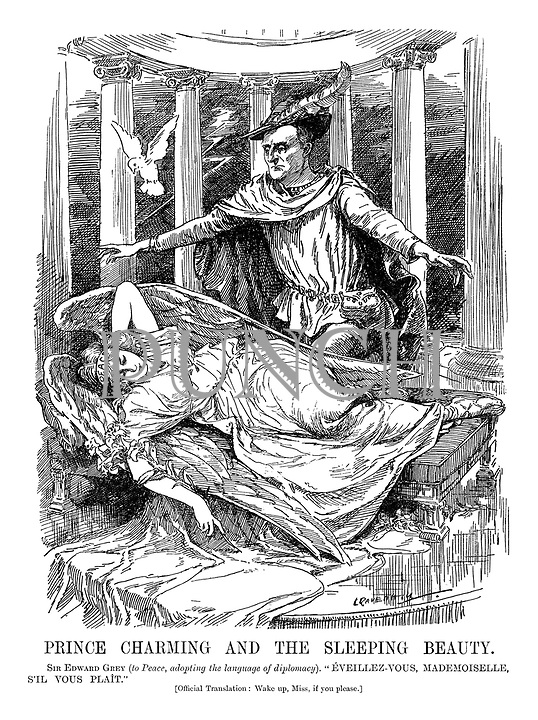 """Prince Charming and the Sleeping Beauty. Sir Edward Grey (to Peace, adopting the language of diplomacy). """"Eveillez-vous, Madmoiselle, s'il vous plaint."""" (Official translation: Wake up, Miss, if you please.]"""