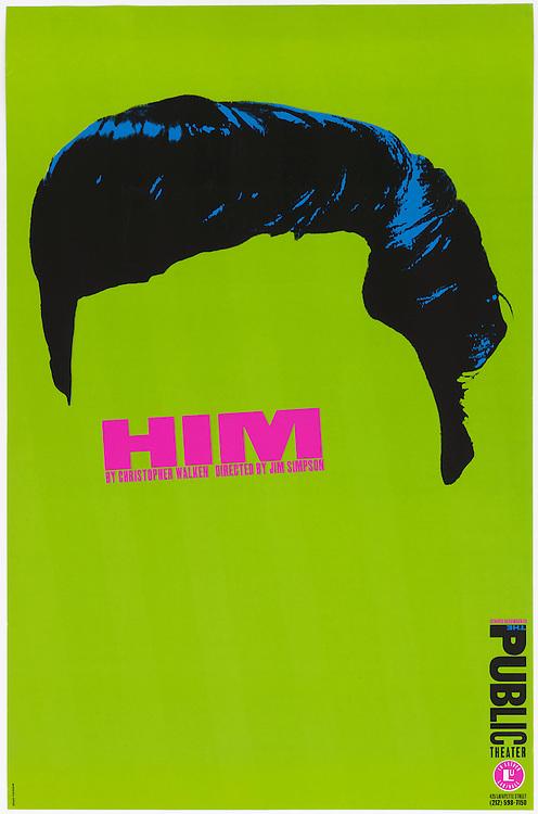 Paula Scher (American, b. 1948) for the Public Theater (New York, New York, USA). Him, 1994. 116.8 x 76.2 cm (46 x 30 in.). Gift of Paula Scher, 2013-25-1. Photo by Matt Flynn.