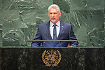 DSG meeting<br /> <br /> AM Plenary General DebateHis<br /> <br /> <br />  His Excellency Miguel Díaz-Canel Bermúdez, President of the Council of State and the Council of Ministers, Republic of Cuba