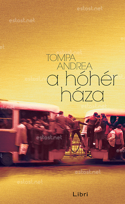 Libri publishing house, Hungary: book cover &quot;Tompa Andrea - a h&oacute;h&eacute;r h&aacute;za&quot;.<br />