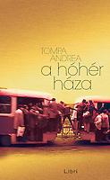 Libri publishing house, Hungary: book cover &quot;Tompa Andrea - a h&oacute;h&eacute;r h&aacute;za&quot;.<br /> Photo: Andrei Pandele