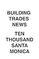Building Trades News Ten Thousand Santa Monica