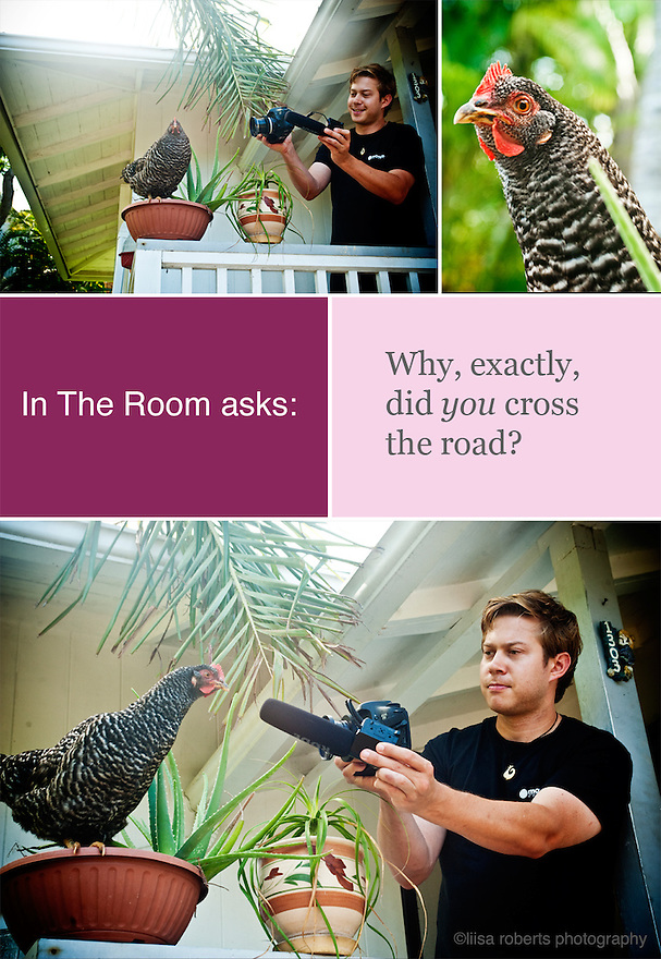 Rob from IN THE ROOM asks the age old question, &quot;What did the chicken cross the road?&quot; to the chicken.   <br /> <br /> Filming Liisa Roberts Photography for the IN THE ROOM documentary / television series.