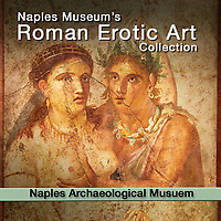 Roman Erotic Art - Naples National Archaeological Museum - Pictures & Images