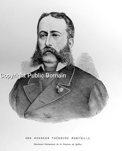 Theodore Robitaille <br /> <br /> On 26 July 1879 Robitaille obtained the most important political office of his career when he became lieutenant governor of Quebec