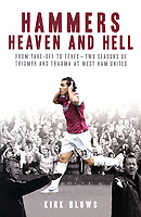 Heaven and Hell Book written by Kirk Blows - Main Cover Photo of Carlos Tevez of West Ham Utd - Photo by Rob Newell