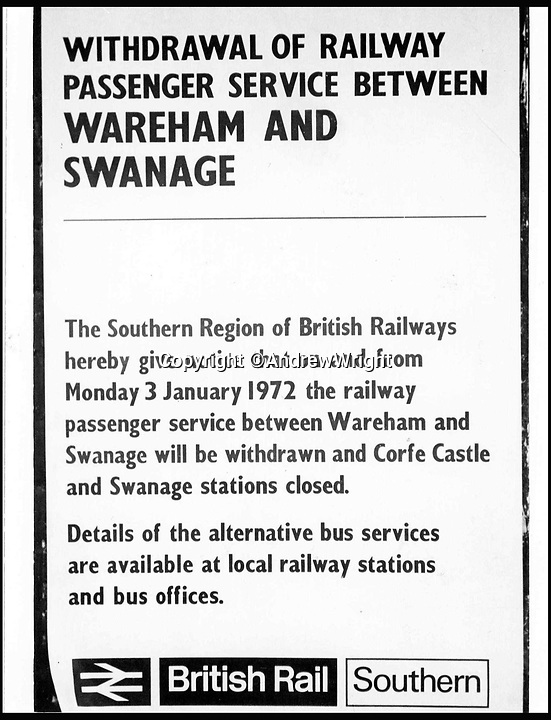BNPS.co.uk (01202 558833)<br /> Pic: AndrewWright/BNPS<br /> <br /> Closure notice from 1972.<br /> <br /> A public train service is to run on a railway line ripped up in the 'Beeching Axe' thanks to an army of volunteers who have spent 45 years painstakingly rebuilding it. From next month timetabled passenger trains will operate on a daily basis from the mainline down to Swanage in Dorset.The Victorian town was effectively cut off from the rail network in 1972 after Dr Richard Beeching, a government railway advisor, recommended it be one of hundreds of loss-making rural lines axed.Since then hundreds of people have restored the track which has been upgraded to meet today's safety standards.