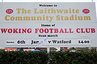 Sign advertising todays match ahead of Woking vs Watford, Emirates FA Cup Football at The Laithwaite Community Stadium on 6th January 2019