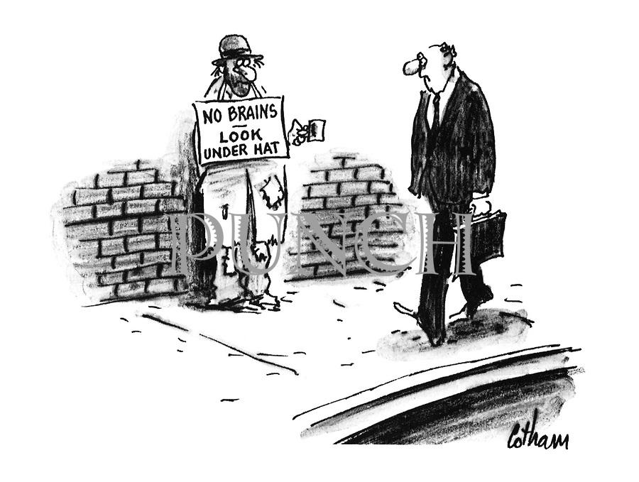 (A beggar wears a sign reading 'No brains - look under hat')