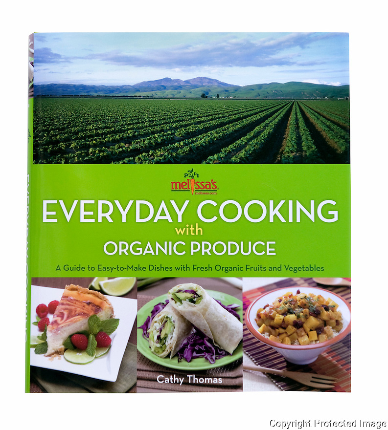 Melissa's Everyday Cooking with Organic Produce. Author - Cathy Thomas.Photographer - Nick Koon.Publisher - John Wiley and Sons.