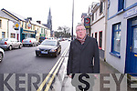 Cllr Bobby O'Connell, Kerry County Council at the propose oneway system in Church Street in Castleisland on Tuesday