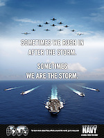 The U.S. Navy rushes in after the storm, and sometimes we are the storm. America's Navy a global force for good. U.S. Navy Recruiting Poster.