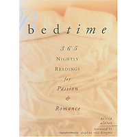 BEDTIME - 365 NIGHTLY READINGS FOR PASSION AND ROMANCE, by Alicia Alvrez<br />