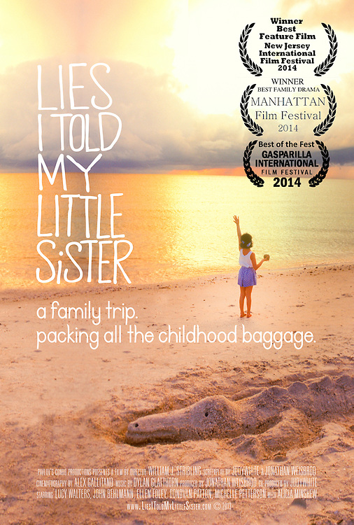 Film poster of feature indie Lies I Told My Little Sister, directed by William J. Stribling, starring Lucy Walters, John Behlmann, Ellen Foley, Donovan Patton, Michelle Petterson, with Alicia Minshew. Screenplay by judywhite and Jonathan Weisbrod. Produced by Jonathan Weisbrod