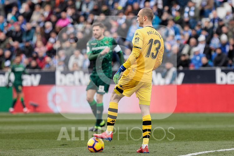 Real Betis Balompie's Pau Lopez during La Liga match between CD Leganes and Real Betis Balompie at Butarque Stadium in Madrid, Spain. February 10, 2019. (ALTERPHOTOS/A. Perez Meca)