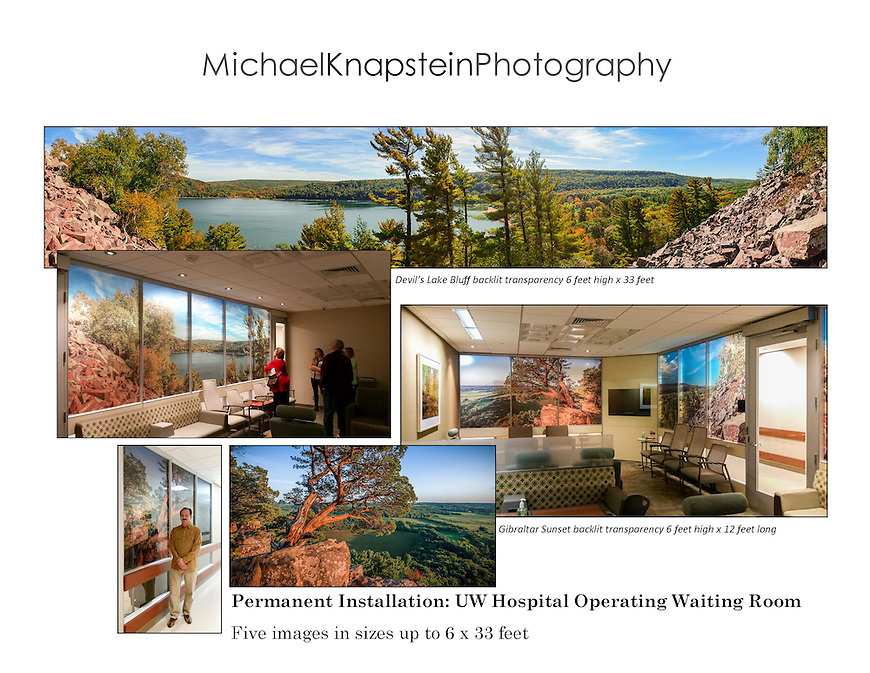 Five photographs by Michael Knapstein are now installed permanently at the UW Hospital OR waiting room. The largest are backlit transparencies with the largest size being 6 feet high and 33 feet long.
