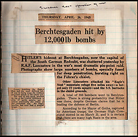 BNPS.co.uk (01202 558833)<br /> Pic: IAA/BNPS<br /> <br /> Sumpters Scrapbook with a press report on the Berghtesgaden raid, noting it was the famous squadrons last of the war.<br /> <br /> A fascinating and historic logbook and photographs from a Dambuster's hero who also went on many other famous raids during WW2 has come light. <br /> <br /> The remarkable collection belonged to Flight Sergeant Leonard Sumpter who was a bomb aimer on the iconic Dam's mission, and put together a unique scrapbook of his thrilling wartime career in Bomber Command's most famous squadron.<br /> <br /> As well as the bouncing bomb sortie, the ace bomb aimer also dropped Barnes Wallis's later invention's of massive Tallboy and Grand Slam 'bunker busting' bombs, the largest non nuclear warheads of the war.<br /> <br /> Only the elite 617 squadron were entrusted with delivering these hugely valuable weapons onto their vital targets, that included U-boat pens, V2 rocket sites and even Hitler's Bavarian hideaway the Eagles Nest.<br /> <br /> Also included are pictures Mr Sumpter took in 1947 during a summer excusion to visit some of the sites he had attacked during the conflict.<br /> <br /> Flt Sgt Sumpter's daughter has decided to put the photo album up for auction together with his logbook and his personal scrapbook.