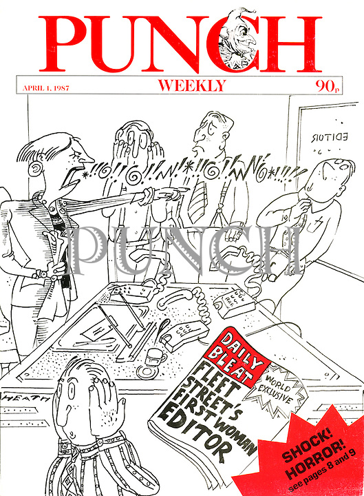 Daily Bleat. Fleet Street's First Woman Editor(Punch, front cover, April 1st 1987)