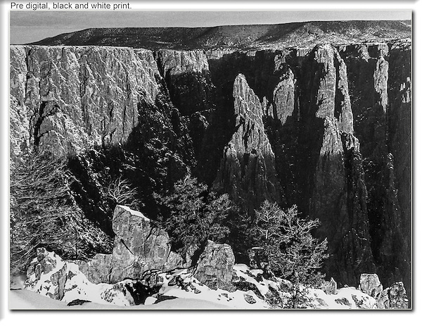 Traditional black & white print (before digital), Black Canyon of the Gunnison National Park, Colorado.  Just because you hiked a long way in the snow doesn't add to the quality of a print. John leads private photo tours throughout Colorado, year-round.