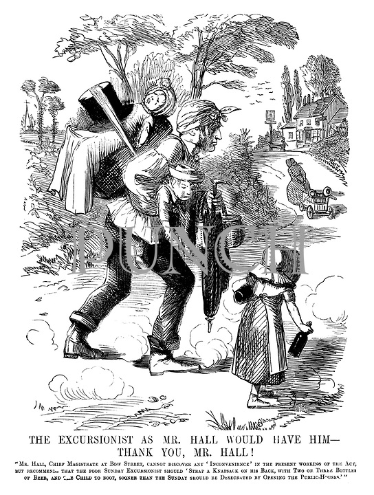 """The Excursionist as Mr Hall Would Have Him - Thank You, Mr Hall! """"Mr Hall, Chief Magistrate at Bow Street, cannot discover any 'inconvenience' in the present working of the Act, but recommended that the poor Sunday excursionist should 'strap a knapsack on his back, with two of three bottles or beer, and the child to boot, sooner than the Sunday should be desecrated by opening the public-houses.'"""""""