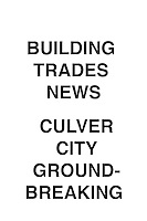 Building Trades News Culver City Groundbreaking
