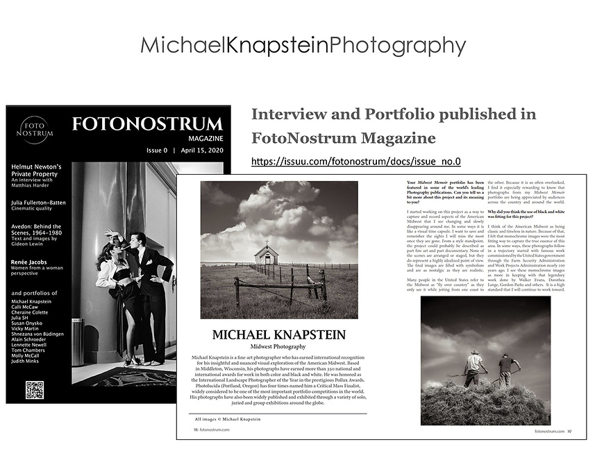 The premier issue of FotoNostrum Magazine features and interview and portfolio of photographs by Michael Knapstein. The international magazine is published in Barcelona, Spain.