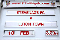 The sign announcing the fixture during Stevenage vs Luton Town, Sky Bet EFL League 2 Football at the Lamex Stadium on 10th February 2018