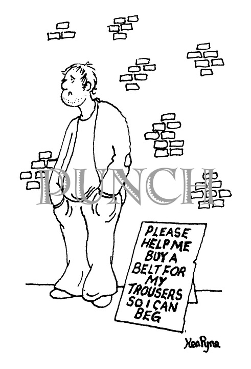 (A beggar has a sign reading: Please help me buy a belt for my trousers so I can beg)