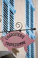 """Europe/Provence-Alpes-Côte d'Azur/83/Var/Saint-Tropez: Détail enseigne charcuterie  """"Charcuterie Tropézienne"""""""