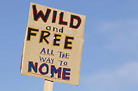 "Sunday, March 4, 2012  A ""Wild and Free all the way to Nome"" sign at the restart of Iditarod 2012 in Willow, Alaska."