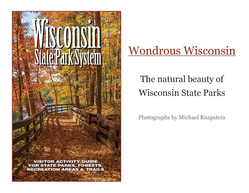 The beauty of Wisconsin State Parks as captured by international award-winning Wisconsin photographer Michael Knapstein.