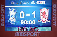 The final scoreboard during the Sky Bet Championship match between Birmingham City and Middlesbrough at St Andrews, Birmingham, England on 6 March 2018. Photo by Bradley Collyer / PRiME Media Images.