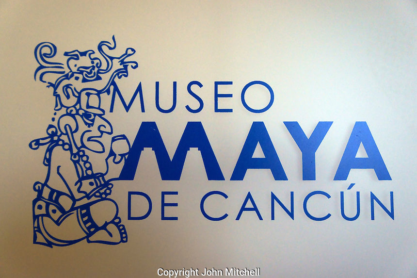 Sign for Museo Maya de Cancun or Cancun Mayan Mayan Museum that opened in November 2012, Cancun, Mexico      .