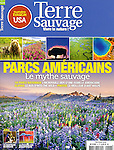 Terre Sauvage August 2013 <br /> <br /> (Premier French Nature Magazine)<br /> <br /> Featuring Art Wolfe's photographs of US National Parks.