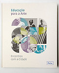Livro Educa&ccedil;&atilde;o para a Arte.<br /> Edi&ccedil;&atilde;o: C&acirc;mara Municipal do Porto
