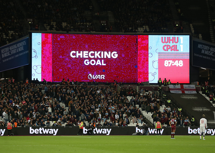 The scoreboard shows that VAR is checking a goal decision<br /> <br /> Photographer Rob Newell/CameraSport<br /> <br /> The Premier League - West Ham United v Crystal Palace - Saturday 5th October 2019 - London Stadium - London<br /> <br /> World Copyright © 2019 CameraSport. All rights reserved. 43 Linden Ave. Countesthorpe. Leicester. England. LE8 5PG - Tel: +44 (0) 116 277 4147 - admin@camerasport.com - www.camerasport.com
