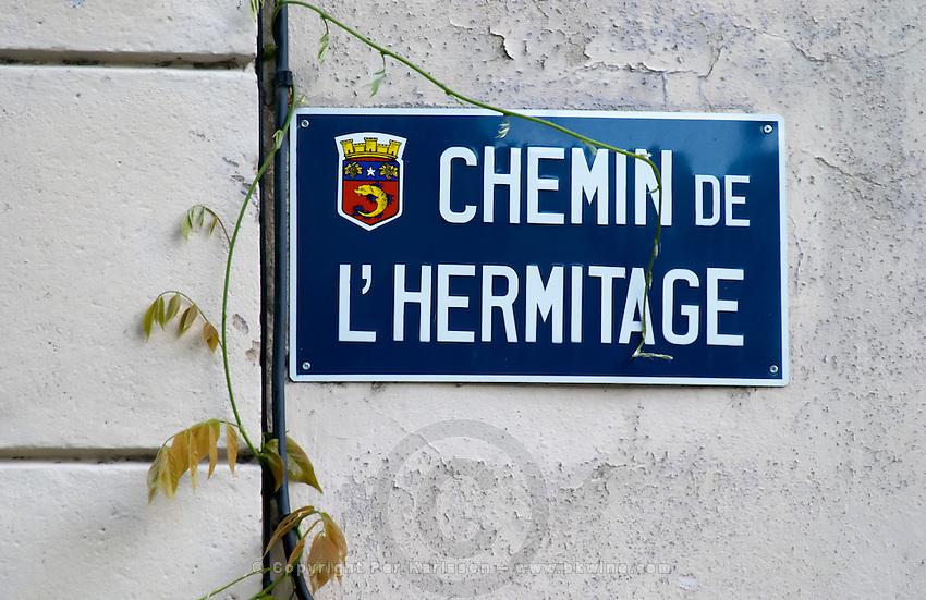 street sign chemin de l'hermitage hermitage rhone france