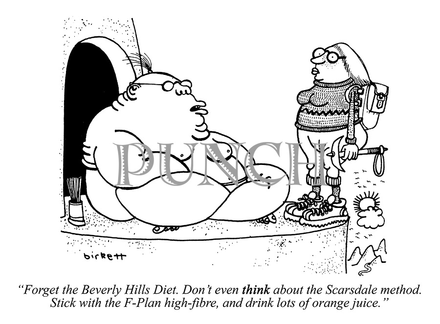 """Forget the Beverley Hills Diet. Don't even THINK about the Scarsdale method. Stick with the F-Plan high-fibre, and drink lots of orange juice."""